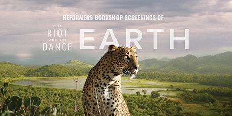 The Riot and the Dance: Earth -- Screenings at Reformers Bookshop tickets