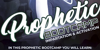 Prophetic Bootcamp Impartation and Activation