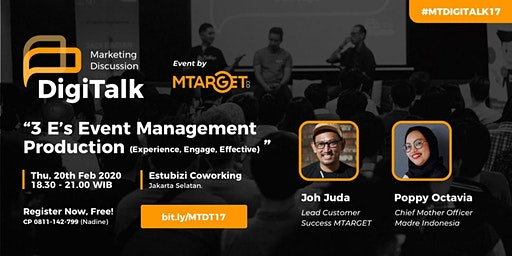 "DigiTalk17 ""3 E's Event Management Production(Experience,Engage,Effective)"""