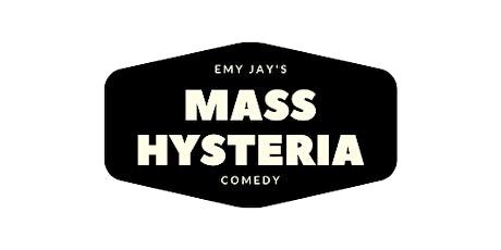 Emy Jay's Mass Hysteria tickets