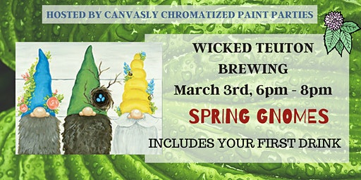 Spring Gnomes: Sip & Paint @ Wicked Teuton