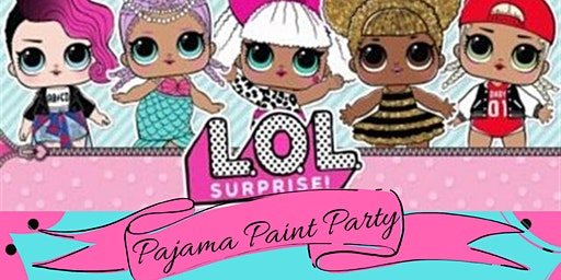 LOL  Surprise Doll Pajama Paint Party