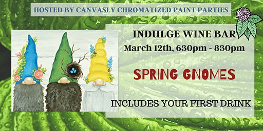 Spring Gnomes: Sip & Paint @ Indulge