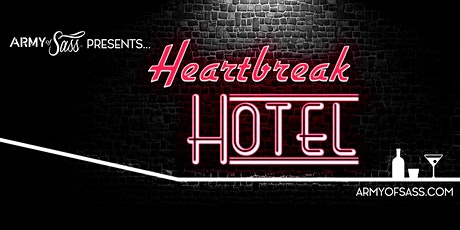 Army of Sass Toronto Presents: Heartbreak Hotel tickets