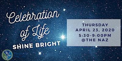 Celebration of LIFE     Shine Bright