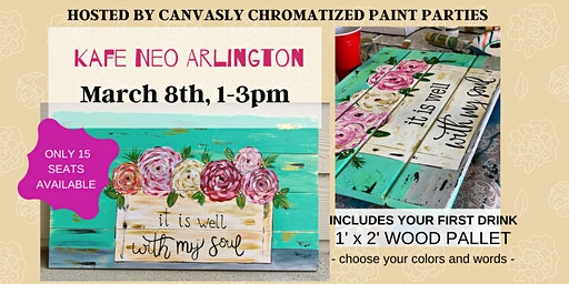 """12"""" x""""24"""" Spring Flower Pallet: Sip and Paint @ Kafe Neo"""