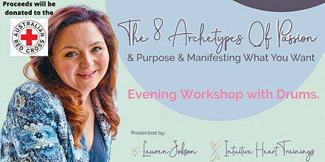 The 8 Archetypes of Passion & Purpose and Manifesting What You Want tickets