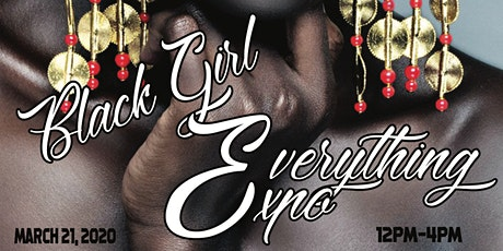Black  Girl Everything Expo tickets