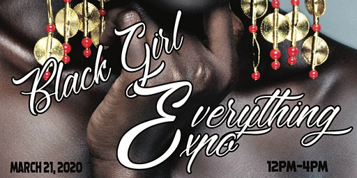 Black  Girl Everything Expo