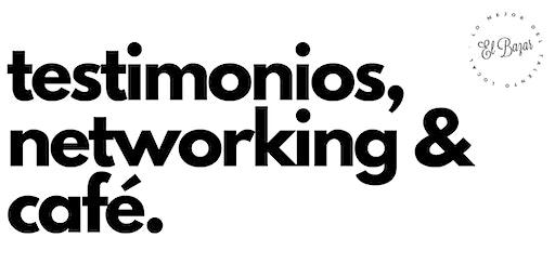 testimonios, networking & café.