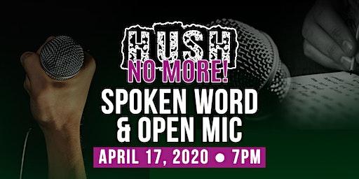 HUSH NO MORE  Spoken Word & Open Mic