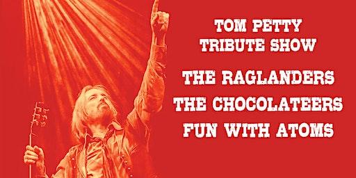 TOM PETTY TRIBUTE SHOW w/ THE RAGLANDERS, THE CHOCOLATEERS, FUN w/ ATOMS