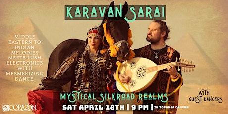 CANCELLED Karavan Sarai | Silk Road Electronica Psychedelic World Fusion tickets