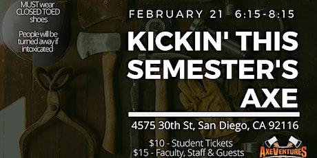 Kickin' This Semester's Axe tickets