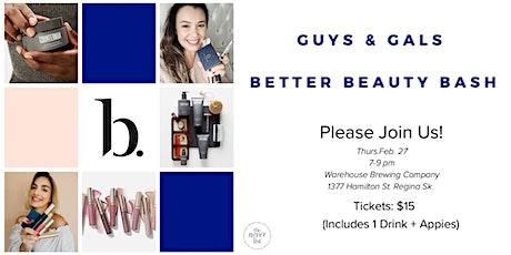 Guys & Gals Better Beauty Bash tickets