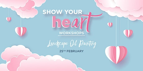 Landscape Oil Painting Workshop - Show Your HeART tickets
