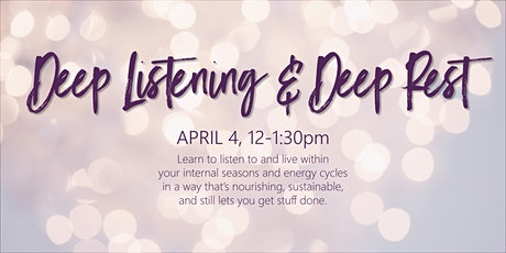 Deep Listening & Deep Rest tickets