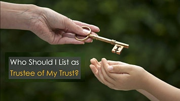 (Feb 26th) Who Should I List as Trustee of My Trust- Q&A with Jim and Lisa