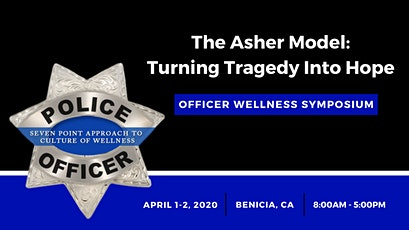 The Asher Model: Turning Tragedy Into Hope - Officer Wellness Symposium tickets