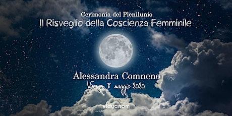 Cerimonia di Plenilunio con Alessandra Comneno  biglietti