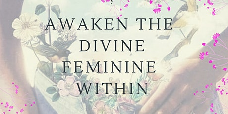 Awaken the Divine Feminine tickets