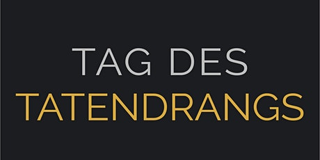 Tag des Tatendrangs Tickets