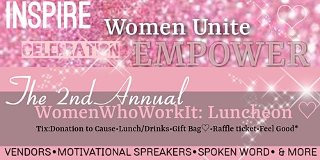 The 2nd Annual Women Who Work It: Luncheon  tickets