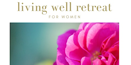 Living Well Retreat for Women tickets