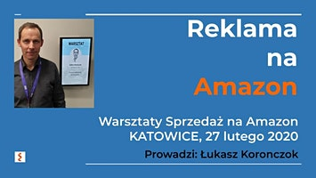 Warsztaty Sprzedaż na Amazon - Łukasz Koronczok - Reklama na Amazon - Katowice