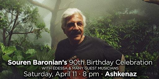 Souren Baronian's 90th Birthday Party