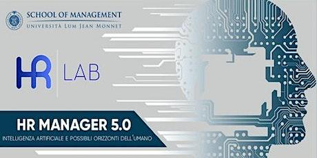 HR MANAGER 5.0  - Intelligenza artificiale e possibili orizzonti dell'Uomo biglietti