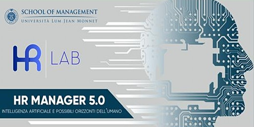 HR MANAGER 5.0  - Intelligenza artificiale e possibili orizzonti dell'Uomo