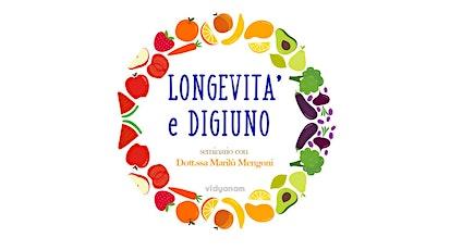 """Seminario """"Longevità & Digiuno"""" con dott.ssa Marilù Mengoni biglietti"""