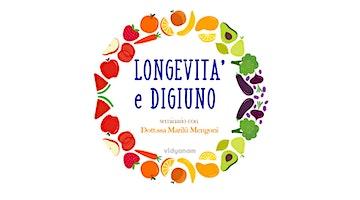 """Seminario """"Longevità & Digiuno"""" con dott.ssa Marilù Mengoni"""
