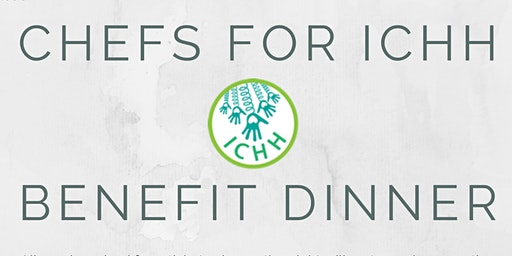 CHEFS FOR ICHH BENEFIT DINNER
