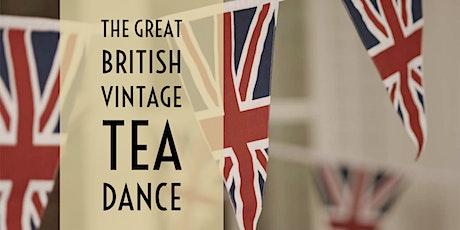 The Great British Vintage Tea Dance tickets
