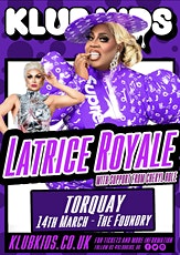 Klub kids Torquay presents LATRICE ROYALE & Cheryl Hole (ages 14+) tickets