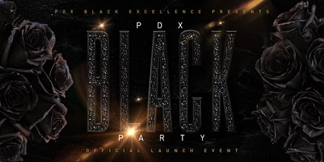 "PDX Black Excellence Presents: ""Black Party"" Official Launch Event tickets"