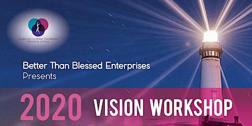 Living Better Than Blessed 2020 Vision Workshop-Orlando