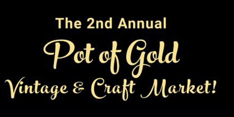 2nd Annual Pot of Gold Vintage and Craft Market tickets