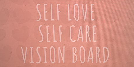 SELF LOVE ❤️SELF CARE VISION BOARD MEETUP  tickets