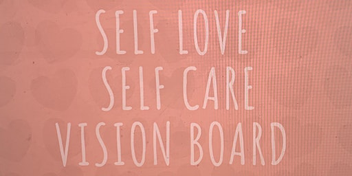 SELF LOVE ❤️SELF CARE VISION BOARD MEETUP