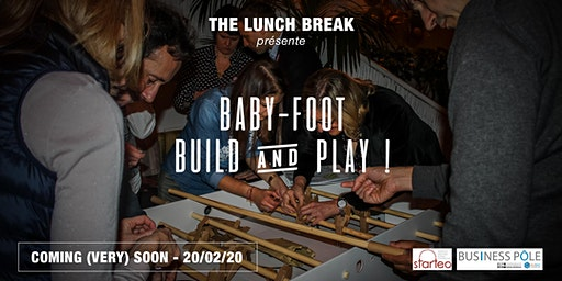 The Lunch Break #9 - Team Building - Baby-Foot : Build & Play