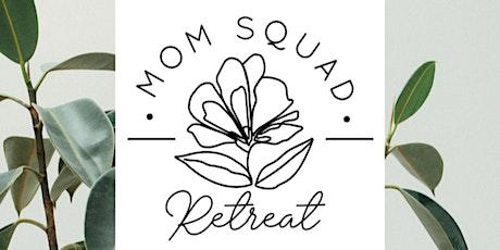 Mom Squad Retreat tickets