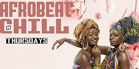 AFROBEAT N CHILL THURSDAYS tickets