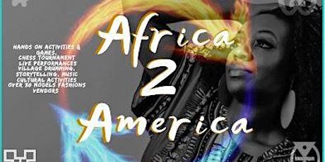 AFRICA 2 AMERICA FASHIONISTA & FESTIVAL 2020 tickets