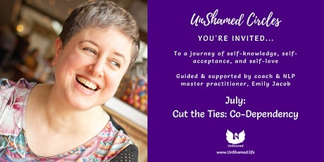 UnShamed Circles: Empowerment for Women Who Want More. [Co-Dependency] tickets