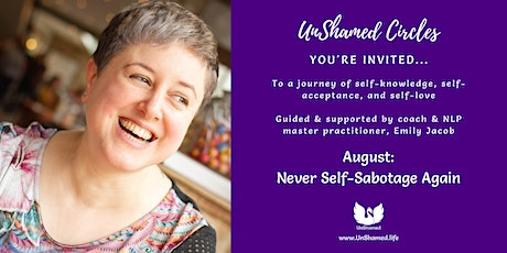 UnShamed Circles: Empowerment for Women Who Want More. [Self-Sabotage] tickets