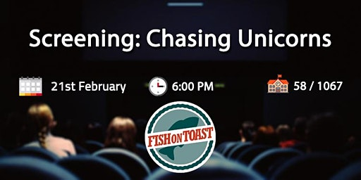 Screening: Chasing Unicorns