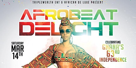 Afrobeat Delight {Celebrating Ghana's 63rd Independence} tickets